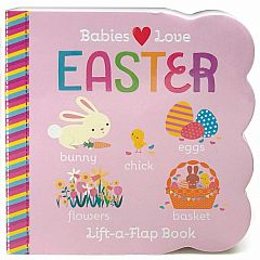 Babies Love Easter Lift-a-Flap Book